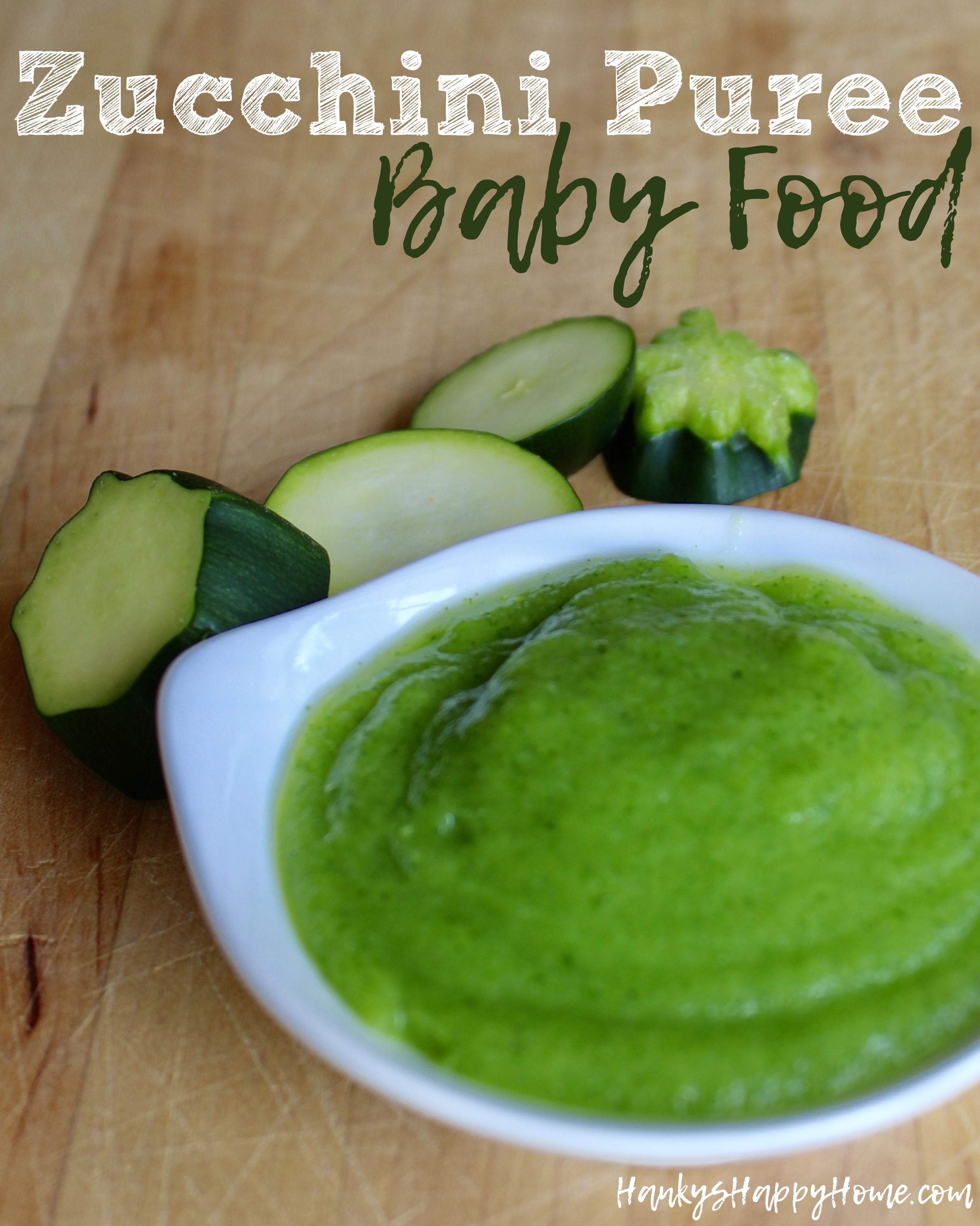 Zucchini baby food puree hankys happy home looking for an easy puree for baby try this bright green zucchini puree with a forumfinder Choice Image